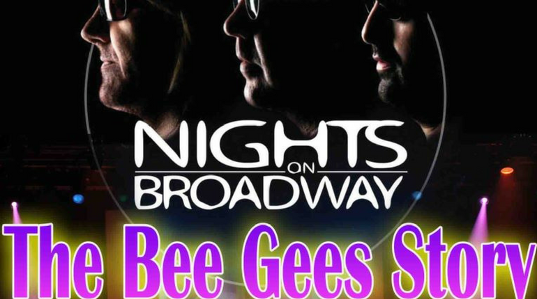 Nights Broadway The Bee Gees Story Civic