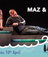 Maz and Bricks - Voyage - Civic Theatre